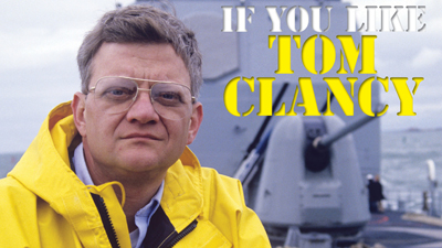 If You Like Tom Clancy