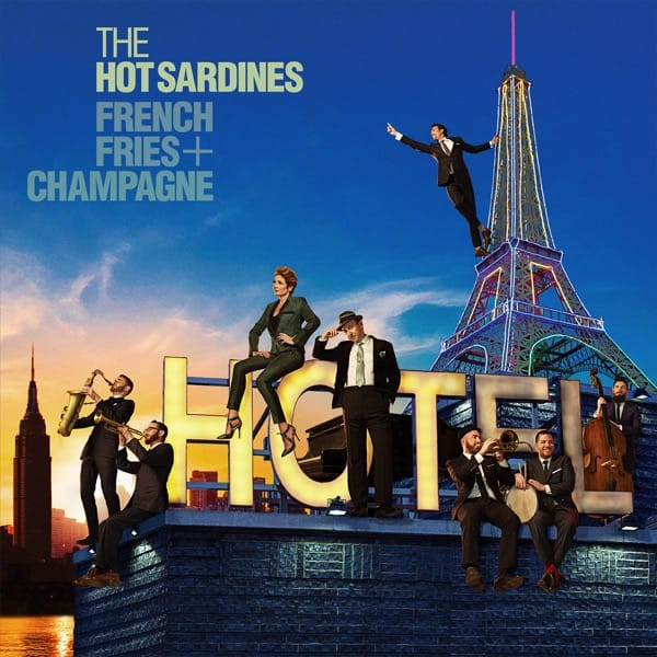The Hot Sardines French Fries and Champagne album cover