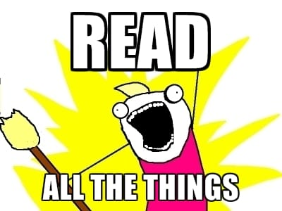 Picture of Read All the Things Meme