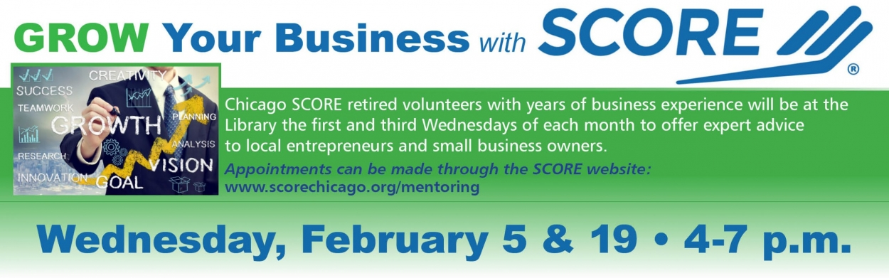 Grow your business with Score, Wednesday, February 5th and 19th from 4 to 7 p.m.