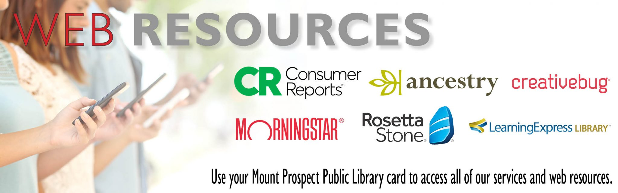 Use your Mount Prospect Public Library card to access all of our services and web resources.