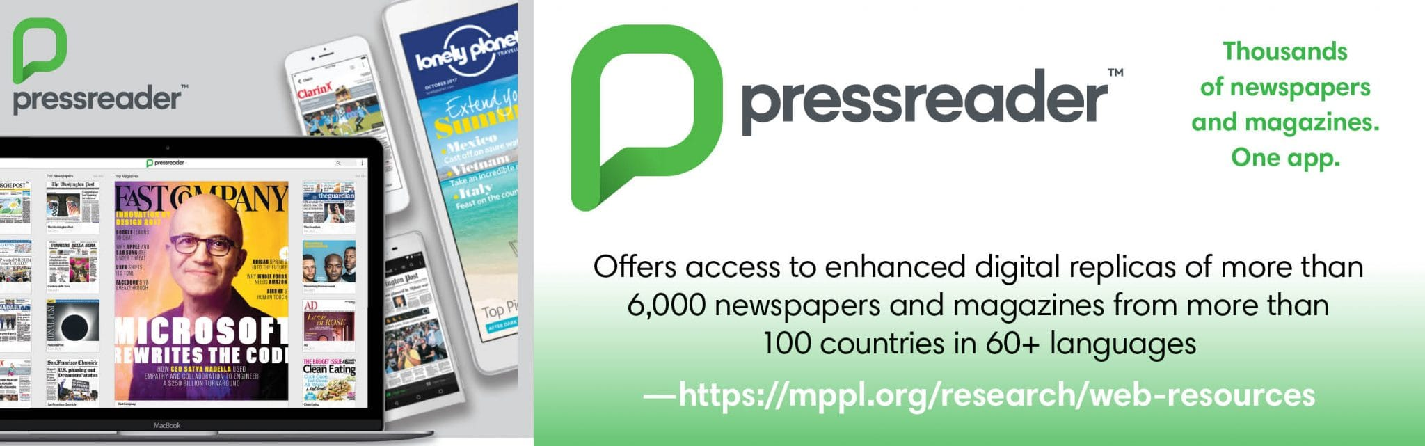 Pressreader - offers access to enhanced digital replicas of more than 6,000 newspapers and magazines.