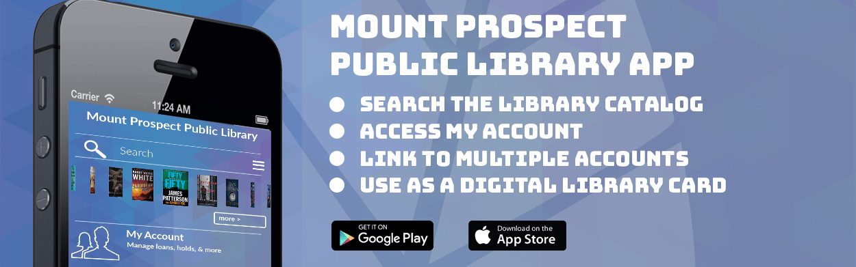 Mount Prospect Public Library App - search the library catalog, access My Account, link to multiple accounts, use as a digital library card