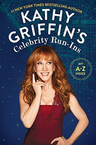 Kathy Griffin's Celebrity Run-Ins book cover