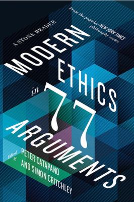 Cover of Modern Ethics in 77 Arguments