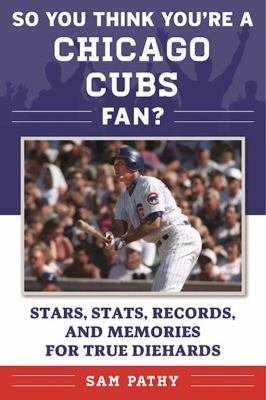 Cover of So You Think You're a Chicago Cubs Fan?