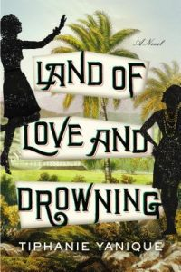 Land of Love and Drowning book cover