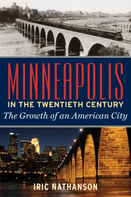 Cover of Minneapolis in the Twentieth Century