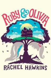Ruby and Olivia by Rachel Hawkins book cover