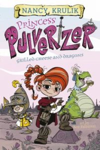 Princess Pulverizer Grilled Cheese and Dragons by Nancy Krulik book cover