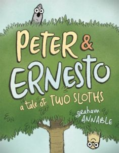 Peter & Ernesto: A Tale of Two Sloths by Graham Annable book cover