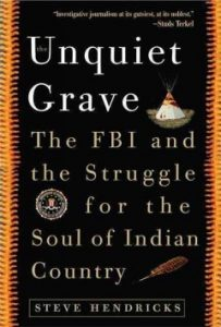 Unquiet Grave: The FBI and the Struggle for the Soul of Indian Country book cover