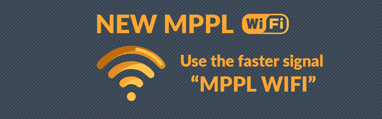 """New MPPL WiFi - use the faster signal """"MPPL WiFi"""""""