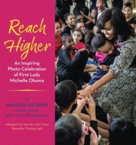 Reach Higher: An Inspiring Photo Collection of First Lady Michelle Obama Book Cover