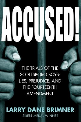 Accused! - the trials of the Scottsboro Boys - lies, prejudice, and the Fourteenth Amendment book cover
