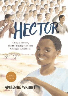 Hector- A Boy, A Protest, and The Photograph That Changed Apartheid book cover
