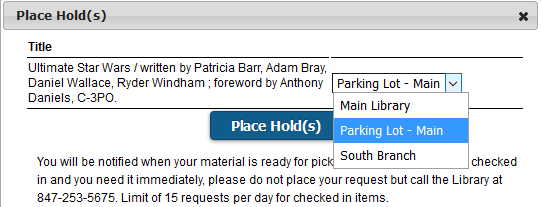 When placing a hold for parking lot pickup, choose Parking Lot - Main
