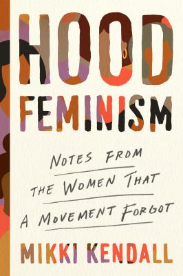 Hood feminism - notes from the women that a movement forgot book cover
