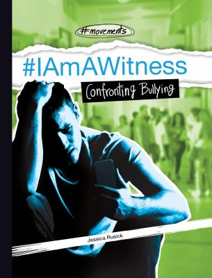 #IAmAWitness- Confronting Bullying book cover