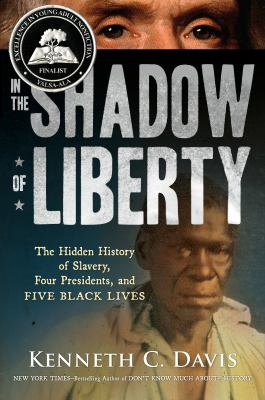 In the shadow of liberty - the hidden history of slavery, four presidents, and five black lives book cover