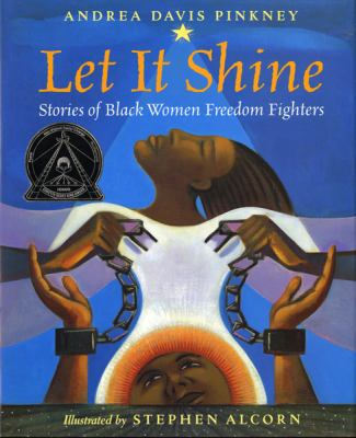 Let it Shine - Stories of Black Women Freedom Fighters book cover