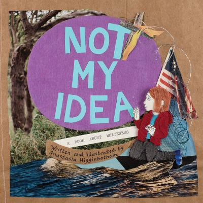 Not My Idea - A Book About Whiteness book cover