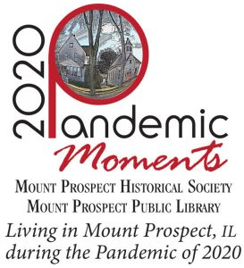 2020 Pandemic Moments in Mount Prospect