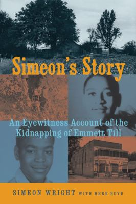 Simeon's story - an eyewitness account of the kidnapping of Emmett Till book cover
