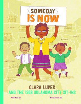 Someday is now - Clara Luper and the 1958 Oklahoma City sit-ins book cover