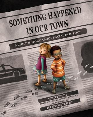 Something happened in our town - a child's story about racial injustice book cover