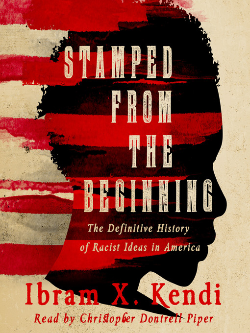 Stamped from the Beginning- The Definitive History of Racist Ideas in America book cover