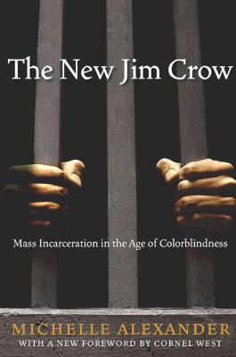 The new Jim Crow - mass incarceration in the age of colorblindness book cover