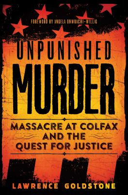 Unpunished murder - massacre at Colfax and the quest for justice book cover