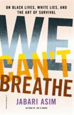 We can't breathe - on black lives, white lies, and the art of survival book cover