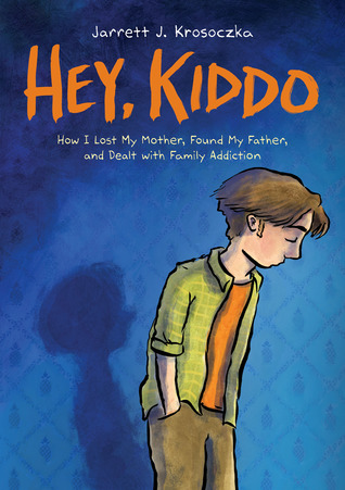 hey kiddo: how I lost my mother, found my father, and dealt with family addiction book cover
