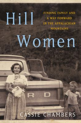 Hill Women: finding family and a way forward in the Appalachian mountains book cover