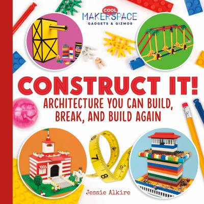 Construct It: Architecture you can Build, Break, and Build Again book cover