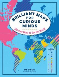 brilliant maps for curious minds: 100 new ways to see the world book cover