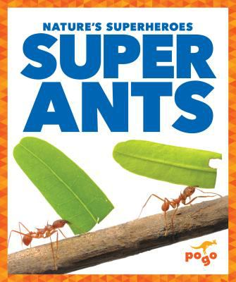 Nature's Superheroes: Super Ants book cover