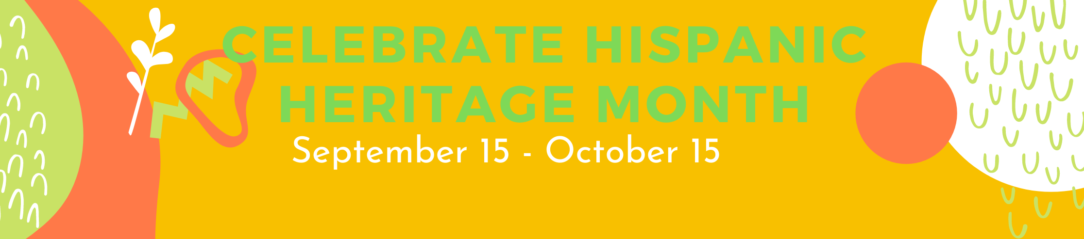 Hispanic Heritage Month September 15 through October 15