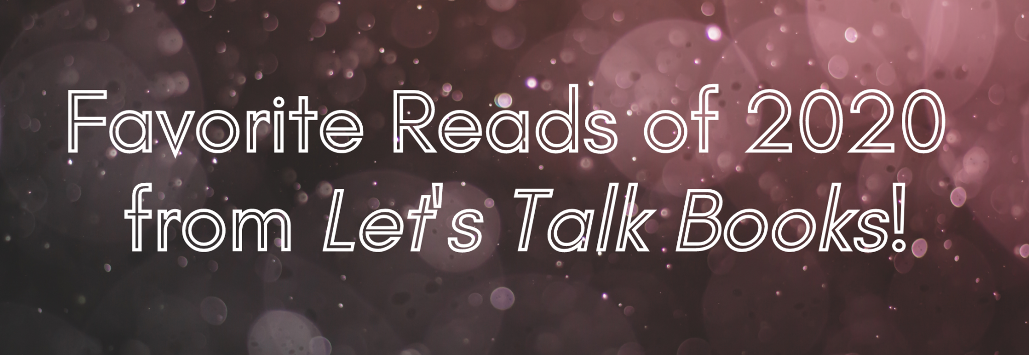Favorite Reads in 2020 from Let's Talk Books