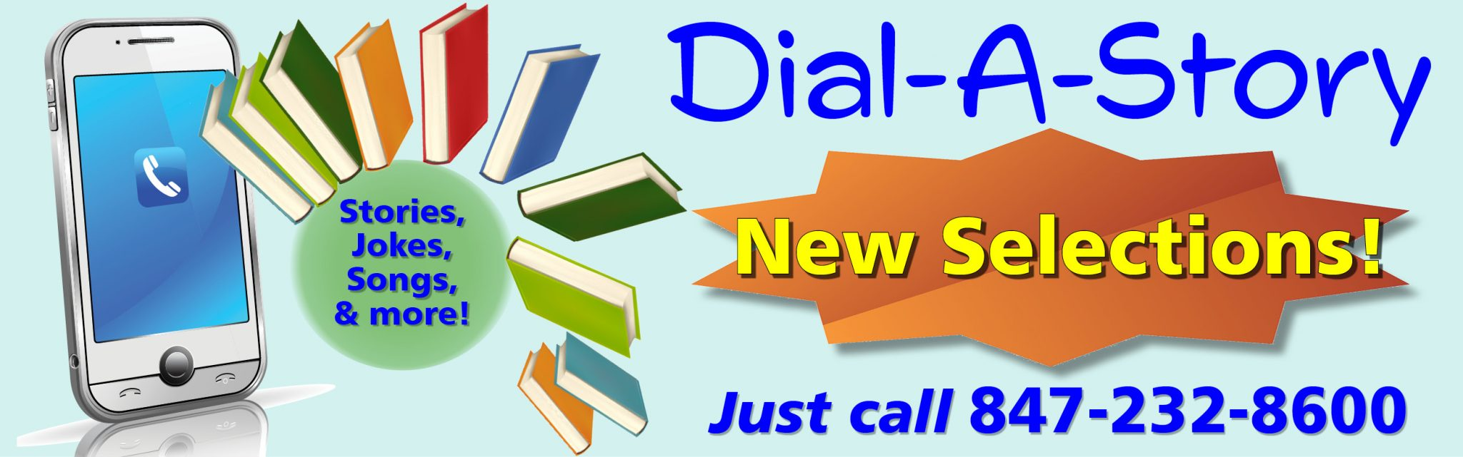 Dial-A-Story - Stories, jokes, songs, and more! Just call 847-232-8600.