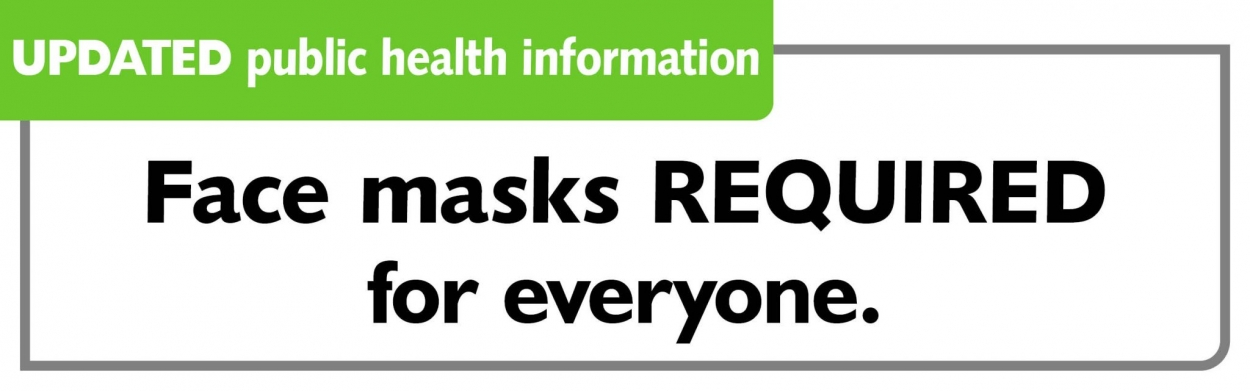 Updated public health information: Face masks required for everyone