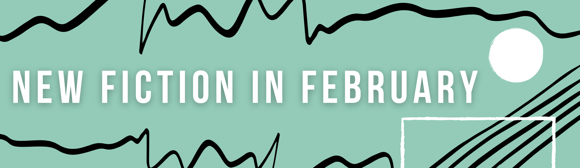 new fiction in February