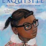 Exquisite: The Poetry and Life of Gwendolyn Brooks by Suzanne Slade book cover