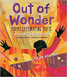 Out of Wonder: Poems Celebrating Poets book cover