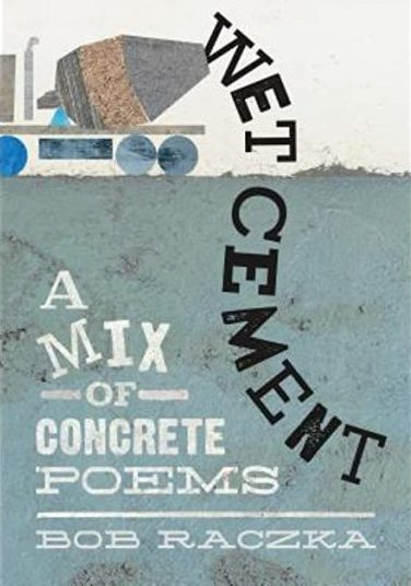 Wet Cement: A Mix of Concrete Poems book cover