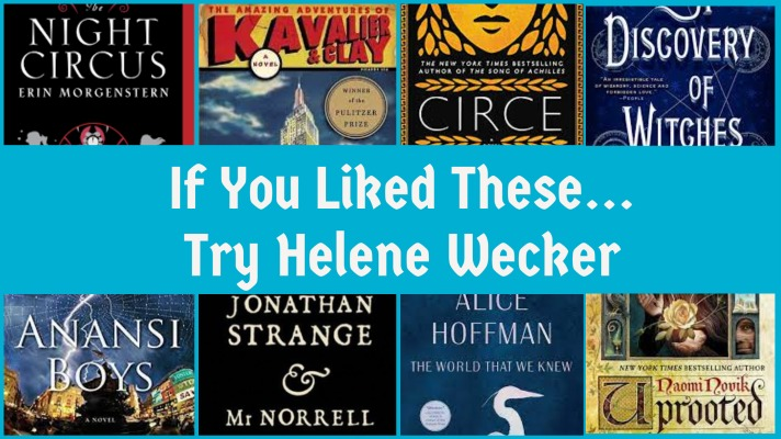 If You Liked These, Try Helene Wecker book collage