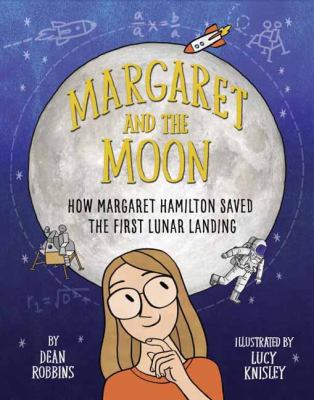 Margaret and the Moon: How Margaret Hamilton Saved the First Lunar Landing book cover