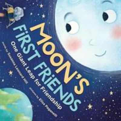 Moon's First Friends: One Giant Leap for Friendship book cover